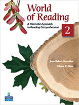 World of Reading 2: A Thematic Approach to Reading Comprehension from ESLgold.com