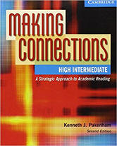 Making Connections High Intermediate: A Strategic Approach to Academic Reading, Second Edition (Student Book) from ESLgold.com